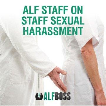 ALF Staff on Staff Sexual Harassmen